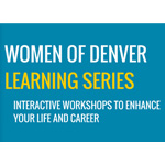 Women of Denver Learning Series