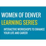 Women of Denver Learning Series